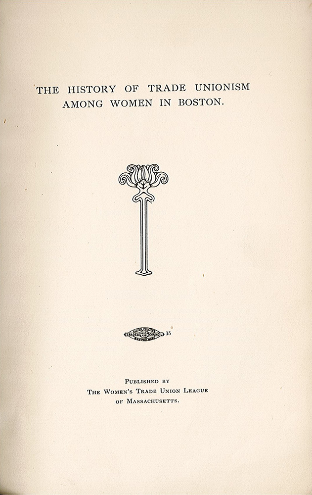 Simmons_History of Trade Unionism among Women in Boston_WTUL_001 crop rsz.jpg