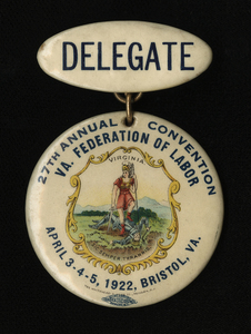 Virginia Federation of Labor Convention Badge. Bristol, Va., April 3, 4, 5, 1922