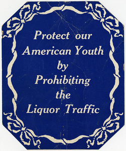 Protect our American Youth by Prohibiting the Liquor Traffic