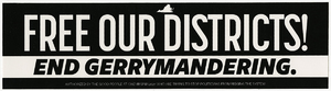 Free Our Districts! End Gerrymandering. [bumper sticker]