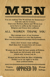 "MEN. You are making ""The World Safe for Democracy."" [anti-suffrage handbill]"